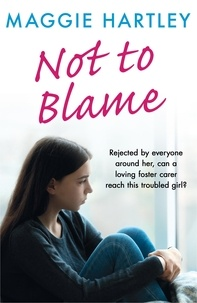 Maggie Hartley - Not To Blame - Maggie Hartley ebook short - The shocking true story of a teenager with a tragic hidden past.