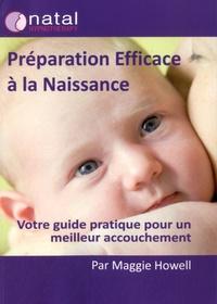 Maggie Howell - Préparation efficace à la naissance - Votre guide pratique pour un meilleur accouchement.