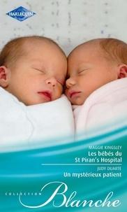 Maggie Kingsley et Judy Duarte - Les bébés du St Piran's Hospital - Un mystérieux patient.