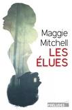 Maggie Mitchell - Les Elues.