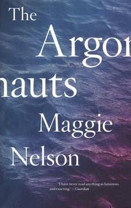 Maggie Nelson - The Argonauts.