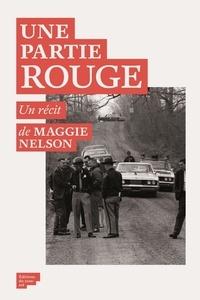 Maggie Nelson - Une partie rouge.