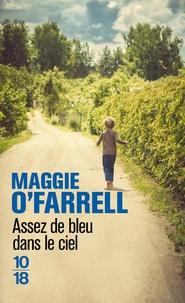 Maggie O'Farrell - Assez de bleu dans le ciel.