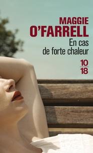 Maggie O'Farrell - En cas de forte chaleur.