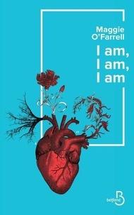 Maggie O'Farrell - I am, I am, I am - Dix-sept rencontres avec la mort.