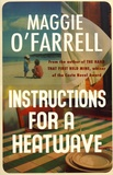 Maggie O'Farrell - Instructions for a Heatwave.