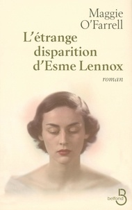 Maggie O'Farrell - L'étrange disparition d'Esme Lennox.