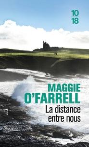 Maggie O'Farrell - La distance entre nous.