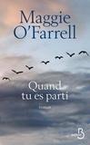 Maggie O'Farrell - Quand tu es parti.