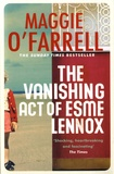 Maggie O'Farrell - The Vanishing Act of Esme Lennox.