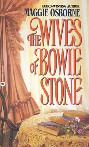 Maggie Osborne - The Wives of Bowie Stone.