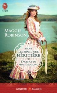 Maggie Robinson - L'agence de Mme Evensong Tome 1 : Dans les bras d'une héritière.