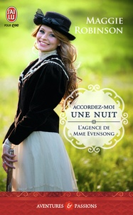 Maggie Robinson - L'agence de Mme Evensong Tome 2 : Accordez-moi une nuit.