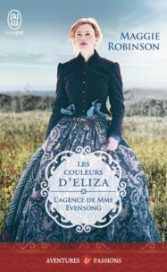 Maggie Robinson - L'agence de Mme Evensong Tome 3 : Les couleurs d'Eliza.