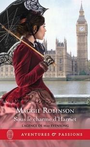 Maggie Robinson - L'agence de Mme Evensong Tome 4 : Sous le charme de Harriett.