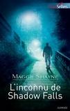 Maggie Shayne - L'inconnu de Shadow Falls - Tome 2 Les secrets de Shadow Falls.