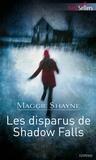 Maggie Shayne - Les disparus de Shadow Falls - Tome 3 Les secrets de Shadow Falls.
