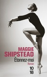 Maggie Shipstead - Etonnez-moi.