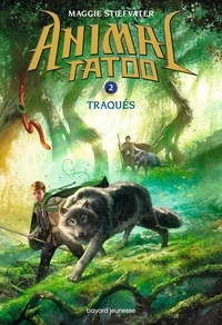 Maggie Stiefvater - Animal Tatoo Tome 2 : Traqués.