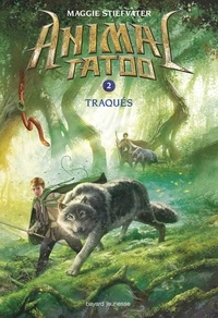 Maggie Stiefvater - Animal Tatoo, Tome 2, Traqués.