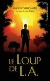 Maggie Stiefvater - Le Loup de L.A..