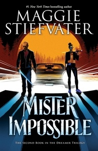 Maggie Stiefvater - Mister Impossible (The Dreamer Trilogy #2).