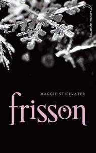 Maggie Stiefvater - Saga Frisson 1.