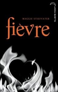 Maggie Stiefvater - Saga Frisson 2 - Fièvre.