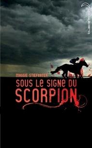 Maggie Stiefvater - Sous le signe du scorpion.