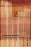 Maggie Walter et Chris Andersen - Indigenous Statistics : A Quantitative Research Methodology.