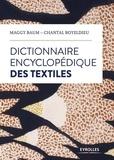 Maggy Baum et Chantal Boyeldieu - Dictionnaire encyclopédique des textiles.