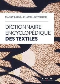 Dictionnaire encyclopédique des textiles - Maggy Baum |