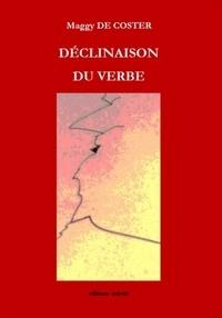 Maggy De Coster - Déclinaison du verbe.