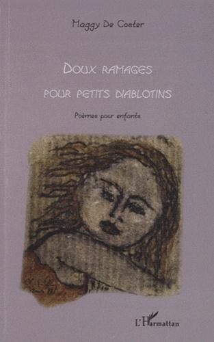 Maggy De Coster - Doux ramages pour petits diablotins - Poèmes pour enfants.