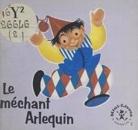 Maggy Larissa et Nans van Leeuwen - Le méchant Arlequin.