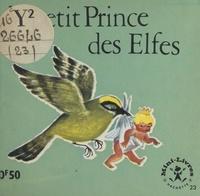 Maggy Larissa et Nans van Leeuwen - Le petit Prince des Elfes.
