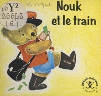 Maggy Larissa et Nans van Leeuwen - Nouk et le train.