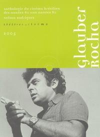 Nelson Rodrigues - Glauber Rocha - Anthologie du cinéma brésilien des années 60 aux années 80.
