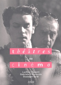 Dominique Bax et  Collectif - Luchino Visconti, Gabriele D'Annunzio, Giuseppe Verdi.