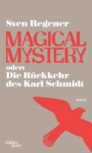 Magical Mystery oder: Die Rückkehr des Karl Schmidt.