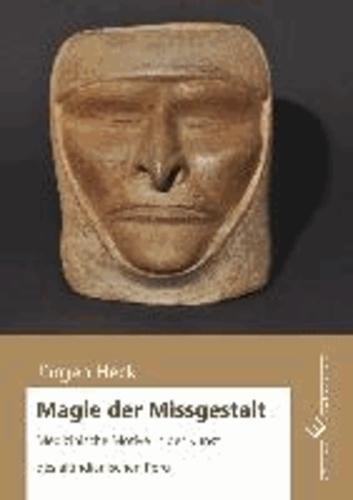 Magie der Missgestalt - Medizinische Motive in der Kunst des altindianischen Peru.