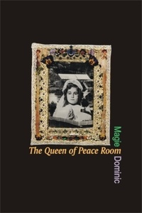 Magie Dominic - The Queen of Peace Room.