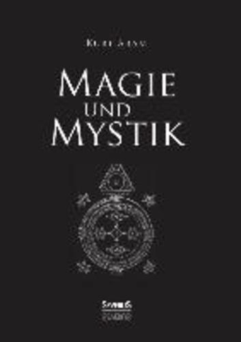 Magie und Mystik.