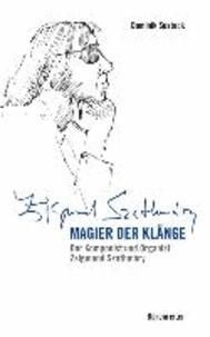 Magier der Klänge - Der Komponist und Organist Zsigmond Szathmáry.
