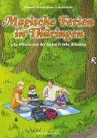 Magische Ferien in Thüringen - Lilly, Nikolas und der Zauberer Felix Urlaubius.
