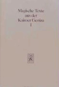 Magische Texte aus der Kairoer Geniza.