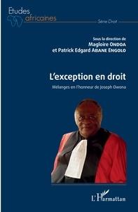 Magloire Ondoa et Patrick Edgard Abane Engolo - L'exception en droit - Mélanges en l'honneur de Jospeh Owona.