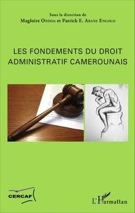 Magloire Ondoa et Patrick Edgard Abane Engolo - Les fondements du droit administratif camerounais.
