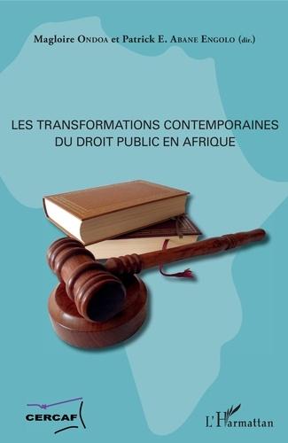 Magloire Ondoa et Patrick E. Abane Engolo - Les transformations contemporaines du droit public en Afrique.