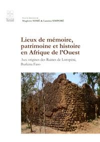 Lieux de mémoire, patrimoine et histoire en Afrique de lOuest - Aux origines des ruines de Loropéni, Burkina Faso.pdf